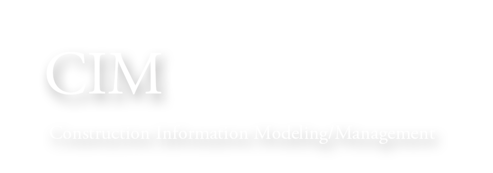 CIM Construction Information Modeling/Management